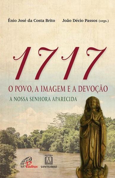 1717: o povo, a imagem e a devoção a Nossa Senhora Aparecida