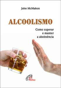 Alcoolismo: como superar e manter a abstinência