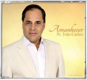 Amanhecer - Pe. João Carlos