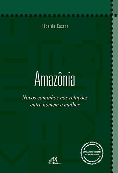 Amazônia: Novos caminhos nas relações entre homem e mulher