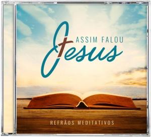 Assim falou Jesus - Refrãos meditativos