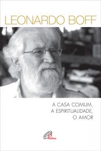 A Casa comum, a espiritualidade, o amor