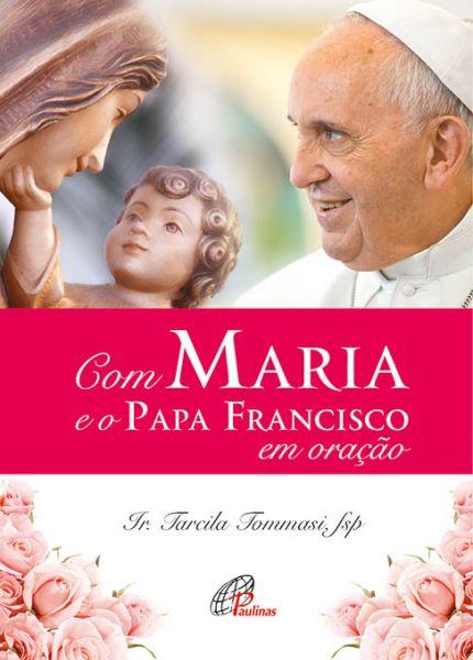 Com Maria e o Papa Francisco em oração