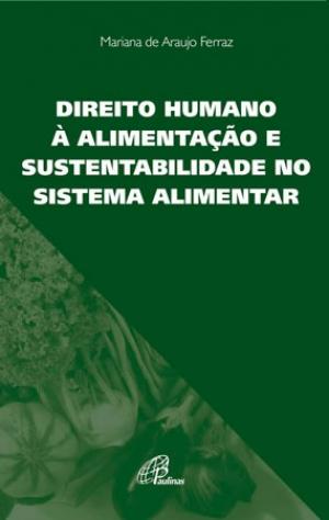 Direito humano à alimentação e sustentabilidade no sistema alimentar