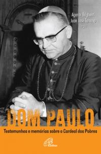 Dom Paulo: testemunhos e memórias sobre o Cardeal dos Pobres