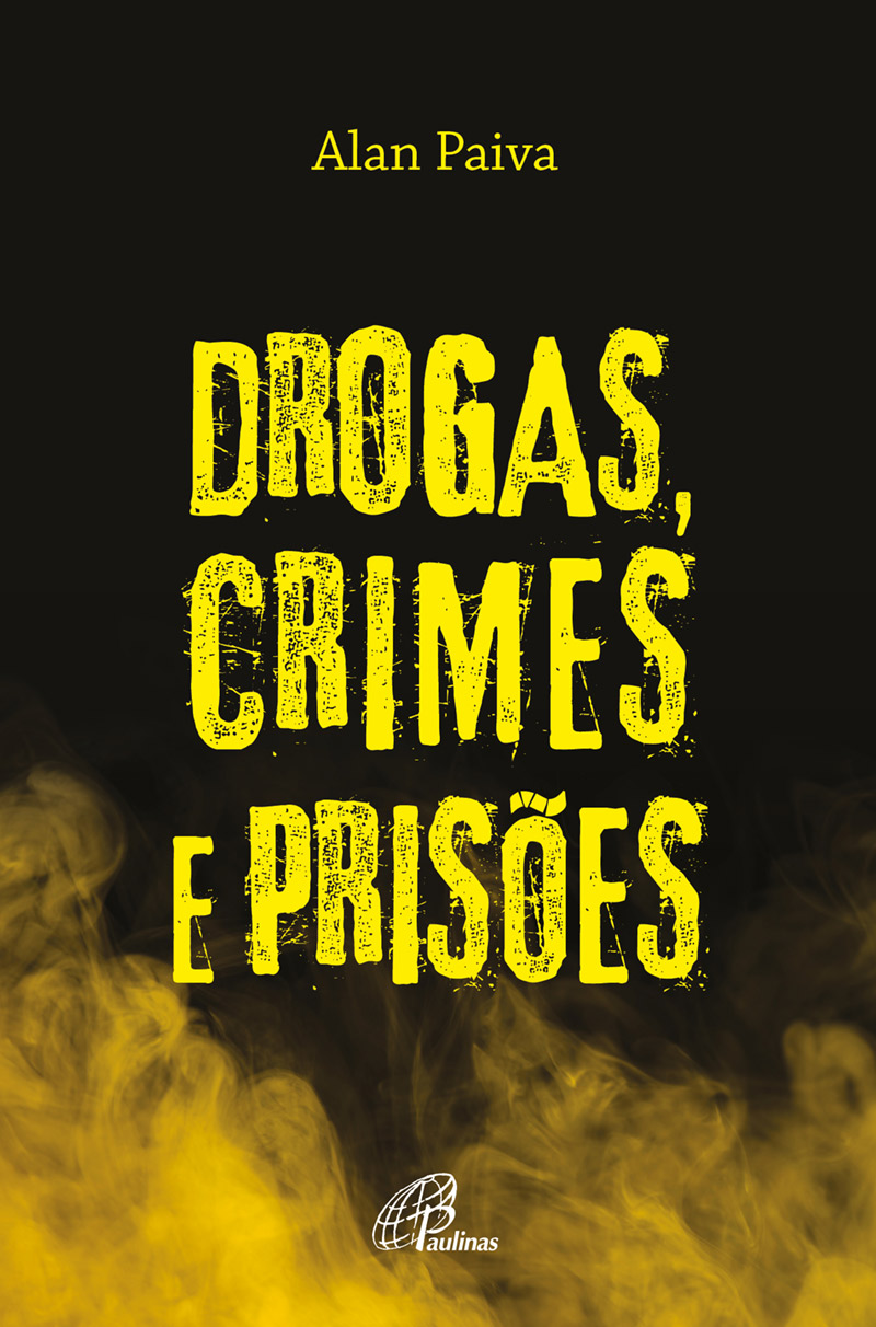Drogas, crimes e prisões