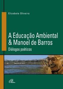 Educação Ambiental & Manoel de Barros (A)