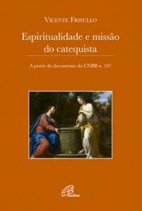 Espiritualidade e missão do catequista