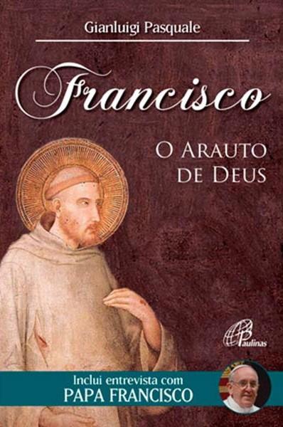 Francisco: o arauto de Deus