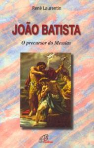 João Batista - O precursor do Messias