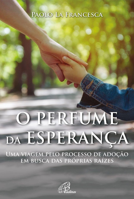 O perfume da esperança