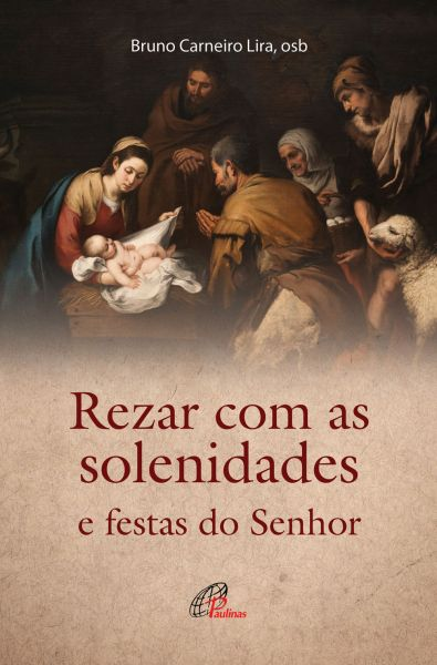 Rezar com as solenidades e festas do Senhor