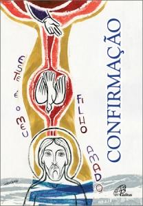 Sacramento da confirmação: participação na unção de Jesus