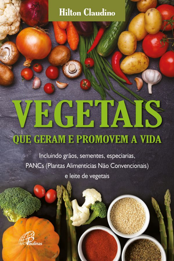 Vegetais que geram e promovem a vida